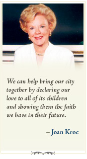 We can help bring our city together by declaring our love to all of its children and showing them the faith we have in their future.